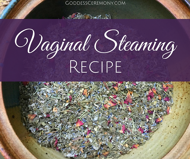 Vaginal steam recipe diy goddess ceremony awaken your wild woman if youve been searching for a recipe to make your own vaginal steam kit this blog post is for you vaginal steaming is a healing and ancient practice that solutioingenieria Gallery