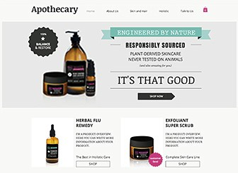 The Apothecary  Template - Clean and simple, just like your homeopathic treatments, this template is perfect for presenting your wares. Add text and upload images to customize your site with your healing philosophy and powerful products. With Add-to-Cart buttons featured on the home page, it's never been easier for customers to purchase your wares.
