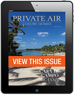 View This Issue of Private Air Luxury Homes Magazine