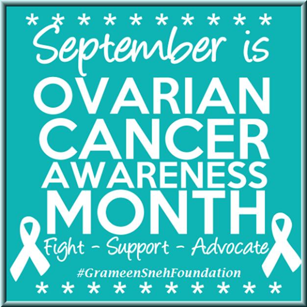 Ovarian Cancer Awareness Month-September | Grameen Sneh Foundation ...