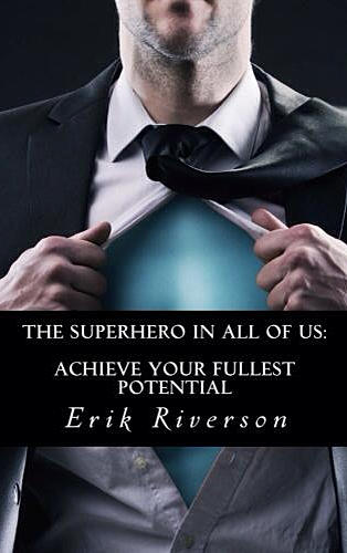 The Superhero in All of Us: Achieve Your Fullest Potential