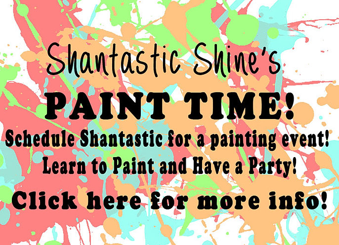 Shantastic Shine's Paint Time