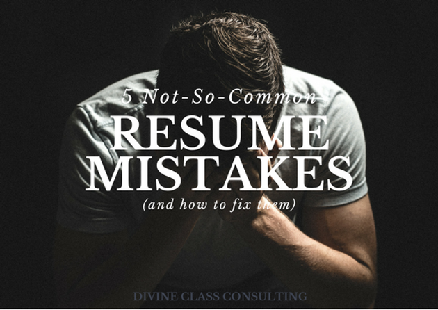 5 not so common resume mistakes and how to fix them resume blog