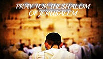 Pray for the Shalom of Jerusalem