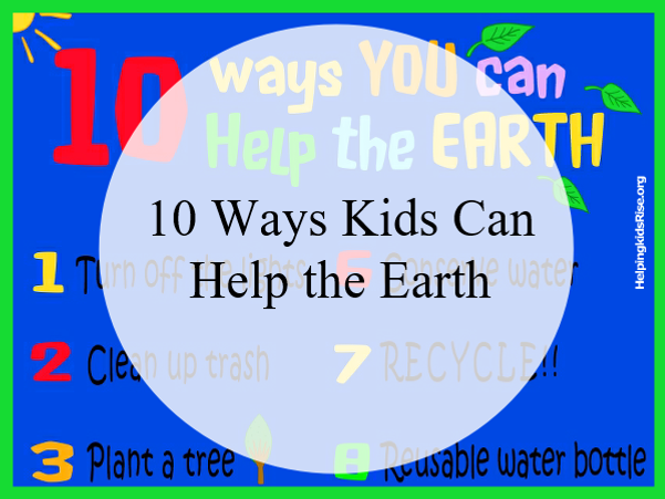 Earth Day: 10 Easy Ways Kids Can Help Save the Earth | Helping ...