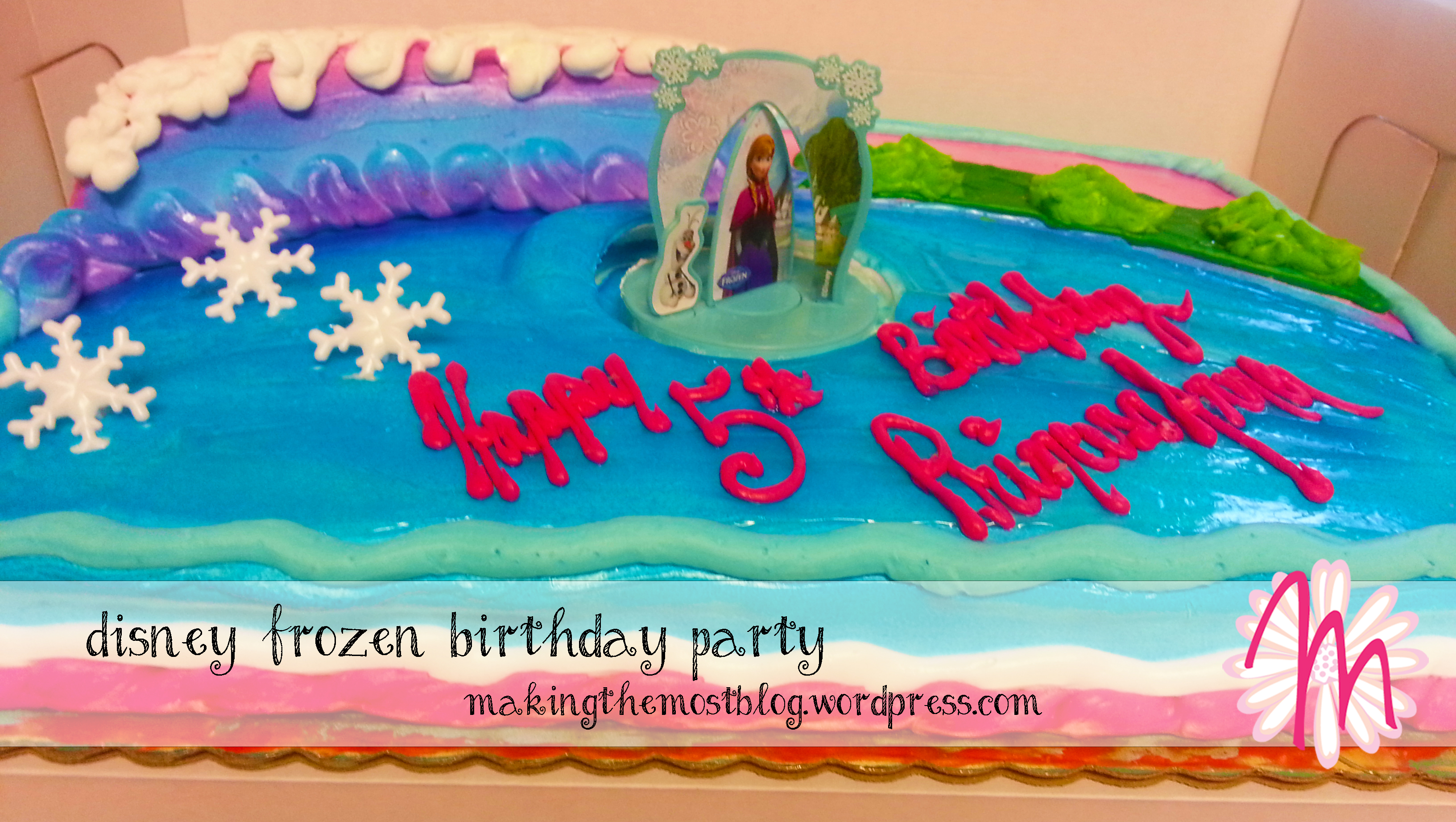 Cake | Disney Frozen Birthday | Making the Most Blog