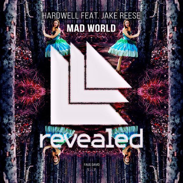 Hardwell Ft. Jake Reese - Mad World (Original Mix)