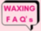 waxing FAQ ask a question about waxing