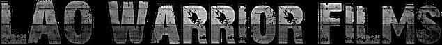 Lao Warrior Films,Lao Warrior,Lao Warrior Films