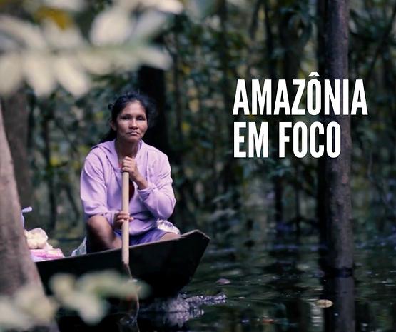 10 amazonia em foco video .png