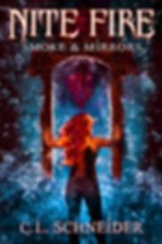 Nite Fire: Smoke & Mirrors, by fantasy author, C. L. Schneder