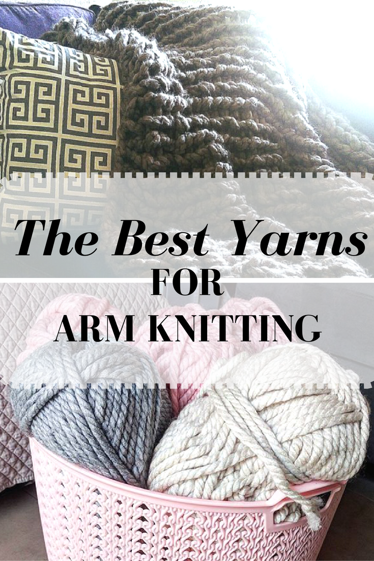 The Best Yarns for Arm Knitting - Updated!   The Snugglery ...