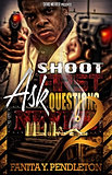Shoot First Ask Questions Never! 2