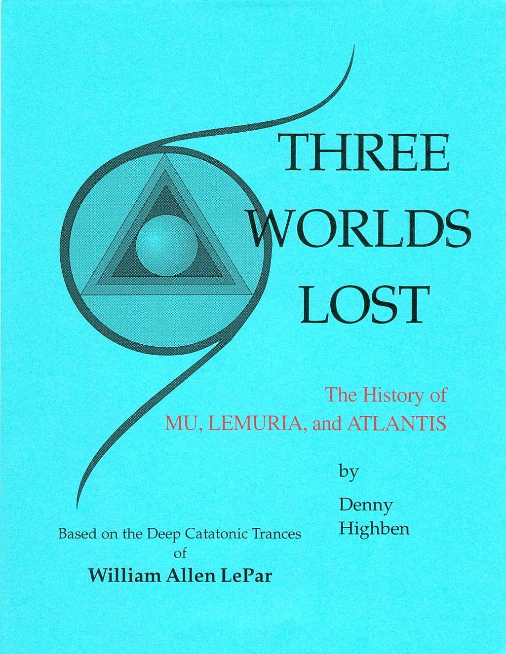 Mu, Lemuria, Atlantis-3 Worlds Lost