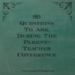 20 Questions To Ask During The Parent-Teacher Conference