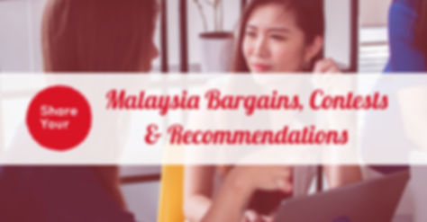 Malaysia Bargains, Contests, Giveaways and Recommendations