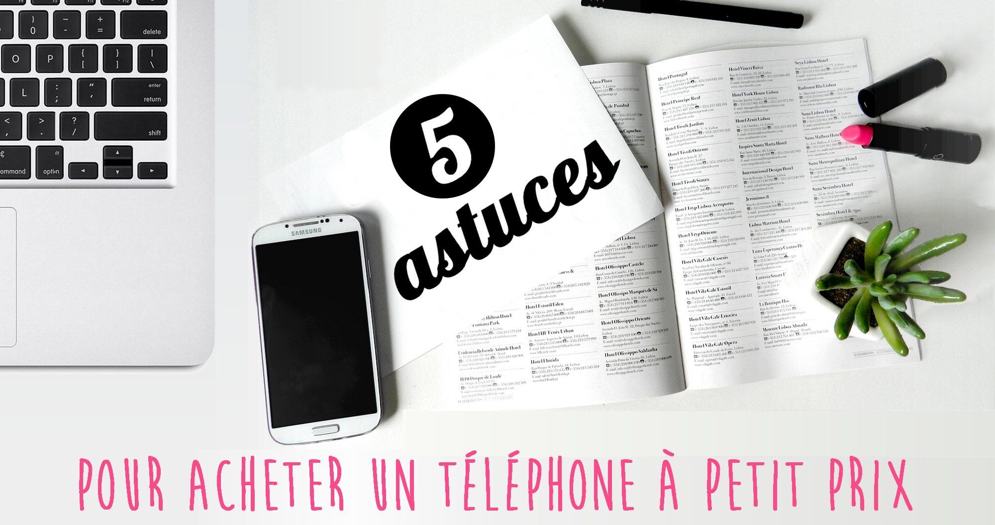 5 astuces pour acheter un smartphone pas cher my sweet. Black Bedroom Furniture Sets. Home Design Ideas