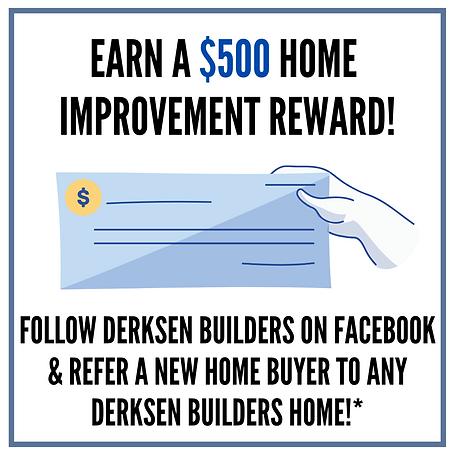 EArn a $500 HOME IMPROVEment reWARD! FOL