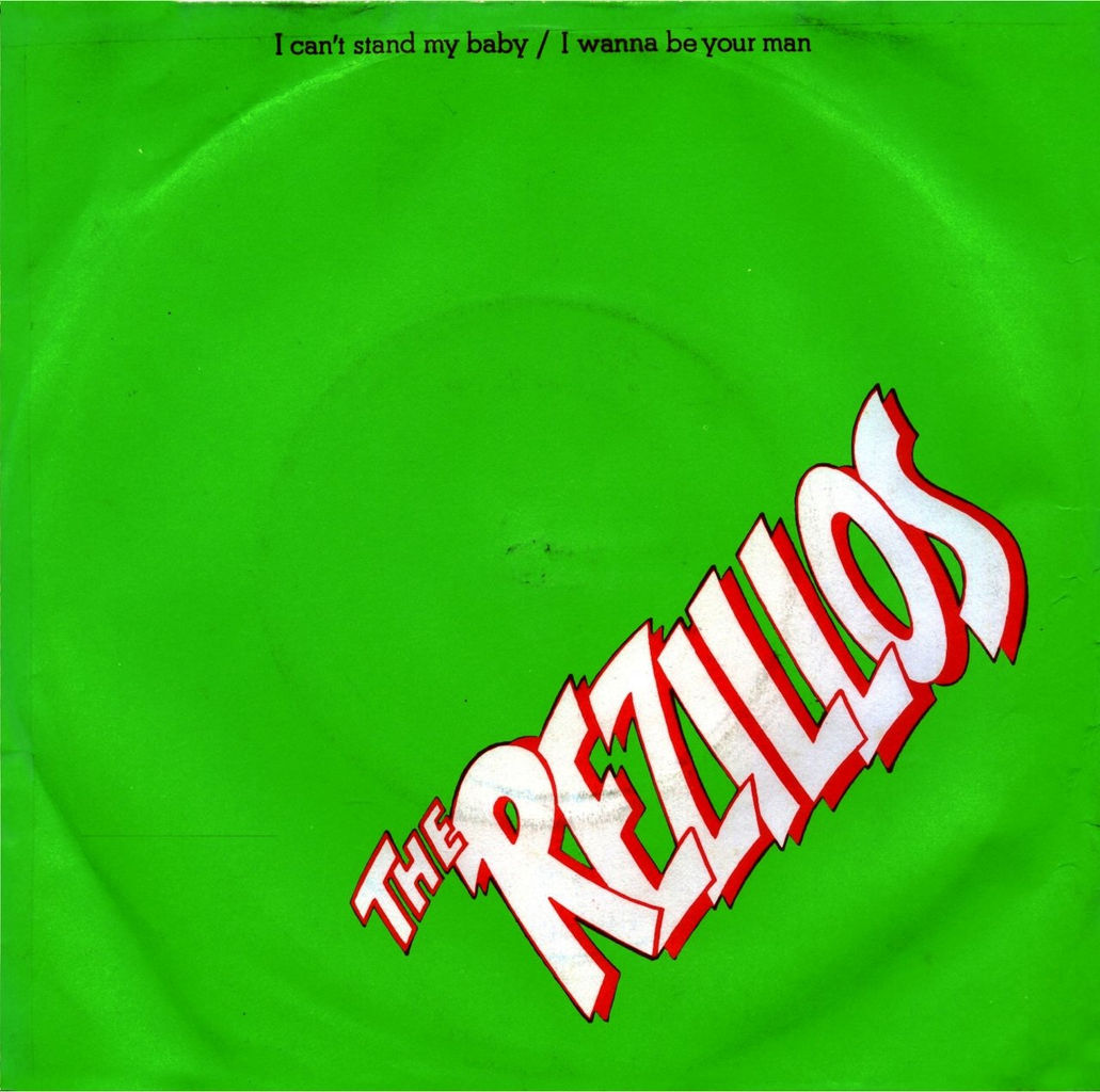 The Rezillos I Cant Stand My Baby I Wanna Be Your Man