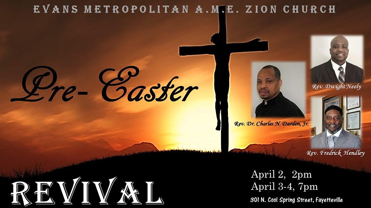 evans metropolitan ame zion church fayetteville nc pre easter evans metropolitan ame zion church fayetteville nc pre easter revival flyer