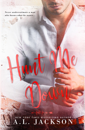 #CoverReveal ~ Hunt Me Down by A.L. Jackson ~ #ComingSoon #Giveaway @aljacksonauthor