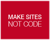 Make sites NOT CODE