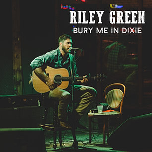 RILEY GREEN BURY ME IN DIXIE