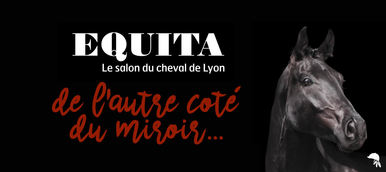 Equita Lyon de l'autre coté du miroir