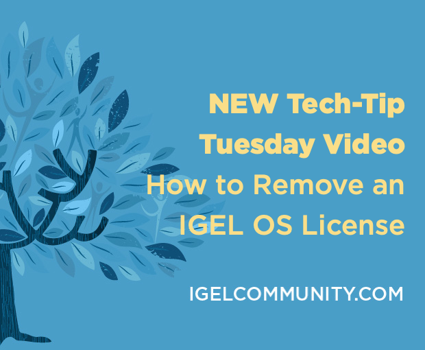 NEW Tech-Tip Tuesday Video - How to Remove an IGEL OS License
