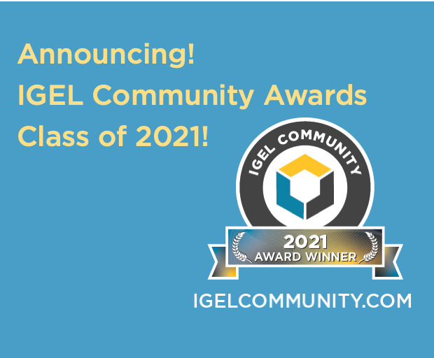 Announcing the IGEL Community Awards Class of 2021!