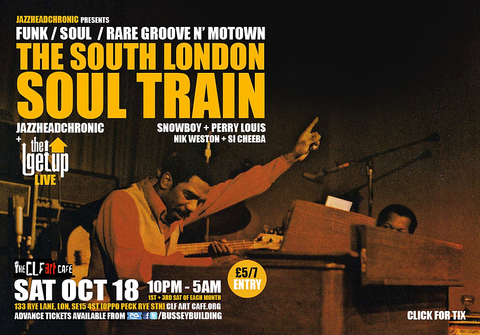 Sat Oct 18 South London Soul Train