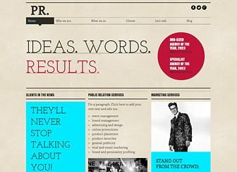 Public Relations Template - Wyrazisty wygląd i modne czcionki tego darmowego szablonu sprawią, że twoja agencja PR lub firma marketingowa zdobędzie przewagę nad konkurencją. Pochwal się listą swoich klientów i zaprezentuj ostatnie projekty dodając opisy i zamieszczając zdjęcia. Dostosuj wygląd i kolorystykę, by stworzyć schludną stronę reprezentującą twoją firmę. Użyj Blogu, aby informować swoich użytkowników o najnowszych wydarzeniach.