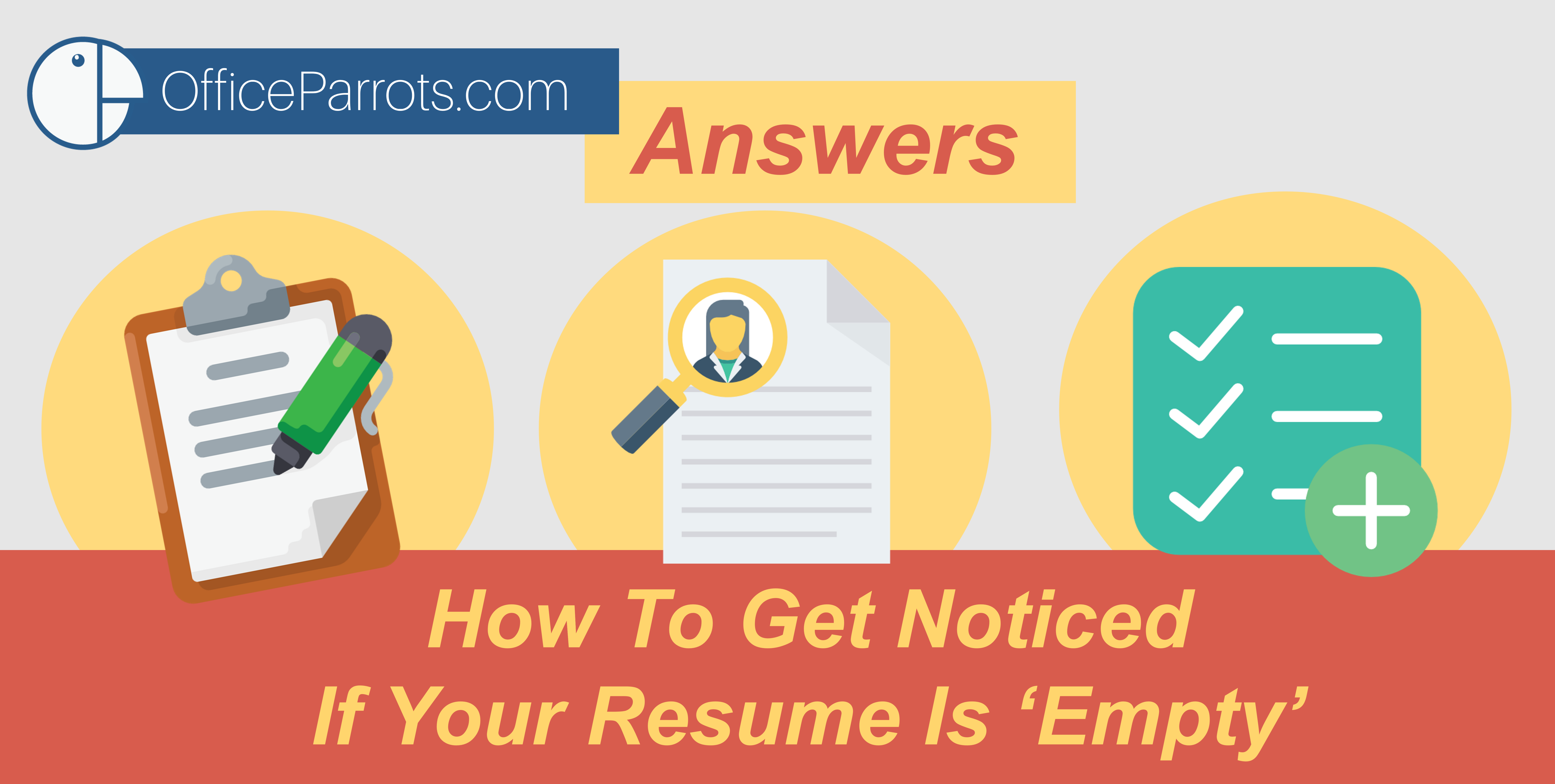 Op Answers How To Get Noticed If Your Resume Is Empty Office