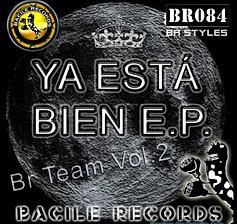 BR 084 BR TEAM VOL.2 - YA ESTA BIEN E.P..jpg