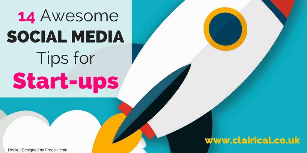14 Awesome Social Media Tips for Start-ups!