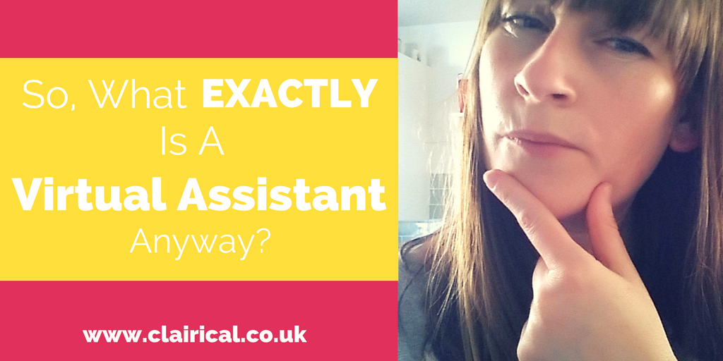 So, What Exactly Is A Virtual Assistant Anyway?