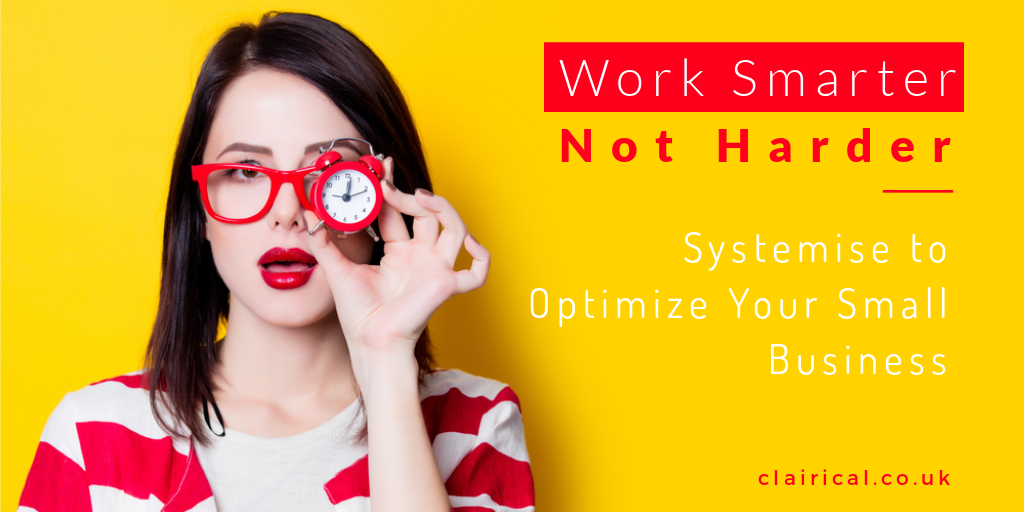 Work Smarter Not Harder: Systemise to Optimise Your Small Business