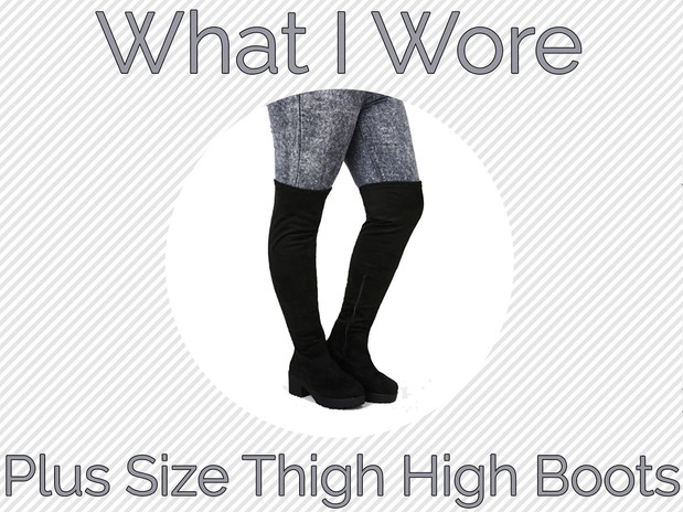 what i wore plus size thigh high boots amandaapparel