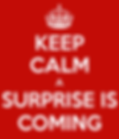 keep-calm-a-surprise-is-coming-1.png