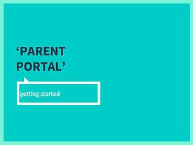 Parent Portal, Getting Started