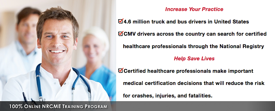 NRCME Training Course Book Buy NowCheck Price NRCME is an online training course to help FMCSA towards boosting public confidence in the mind of commercial motor vehicle (CMV) drivers about the on-going quality of medical tests conducted.