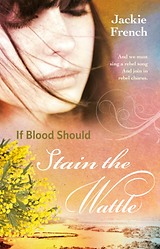 If blood should stain the wattle.png