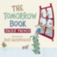 The Tomorrow Book by Jackie French, illustrated by Sue deGennaro