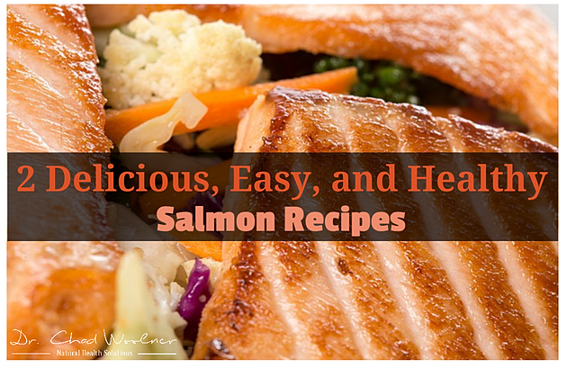 2 delicious easy and healthy salmon recipes align for Easy delicious dinner recipes for two