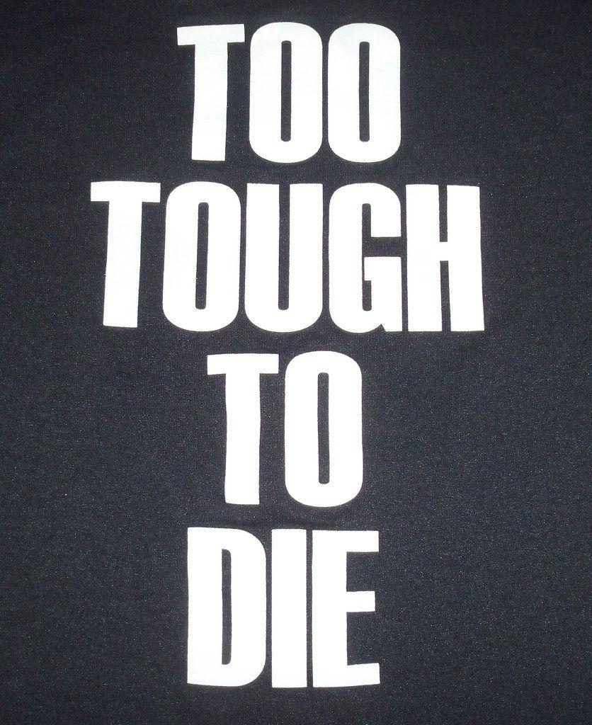 Too Tough to Die Shirt Shirt 1984 Too Tough to Die