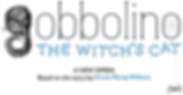 Gobbolino The Witch's Cat - A New Opera
