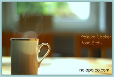 Pressure Cooker Bone Broth - nolapaleo.com     YUMMY!