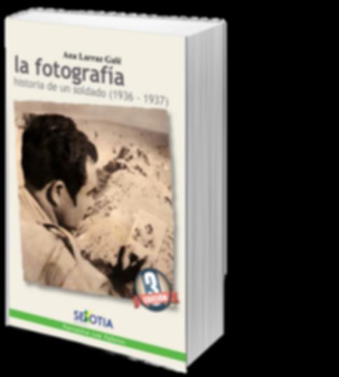 La fotografía. Historia de un soldado