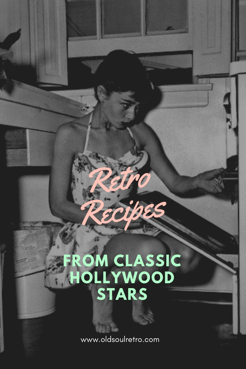 Retro Dinner Ideas From The Stars - 8 Old Fashioned Recipes from Classic Hollywood