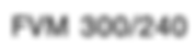 fvm 300/240